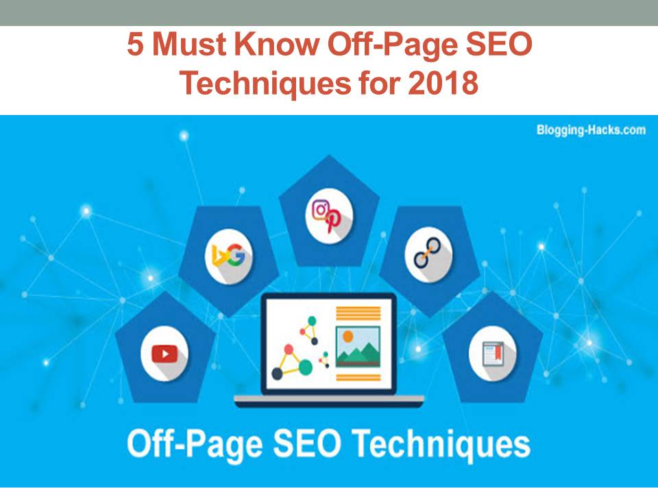 5 Must Know Off Page SEO Techniques for 2018