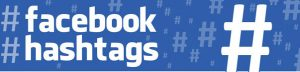 How Facebook Hashtags Help Your Brand